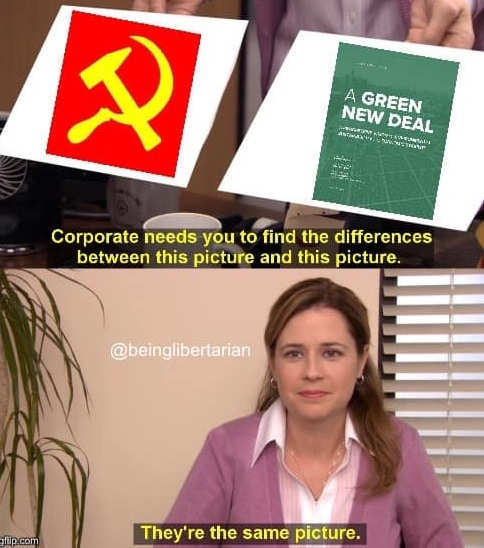 office how are these different green new deal communism theyre the same