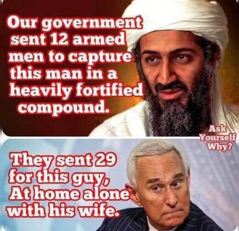 our government sent 12 men heavily fortified to get osama 29 guys to get roger stone