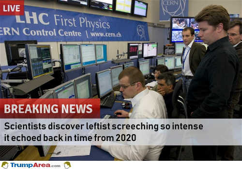 scientists discover leftist screeching so intense echos back in time from 2020