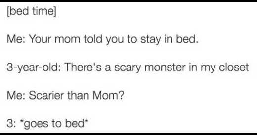 your mom told you stay in bed monster in closet scarier than mom