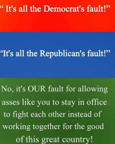its all democrats republicans fault no its our fault for allowing asses like this to stay in office