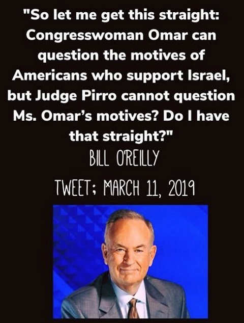 quote oreilly so omar can question motives of israel but pirro cant question omars motives