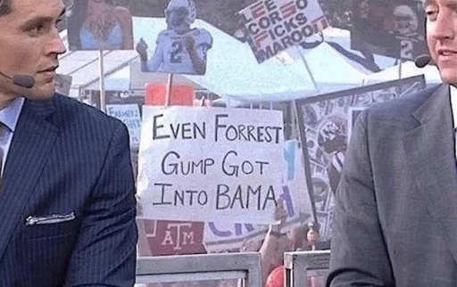 sign even forrest gump got into bama