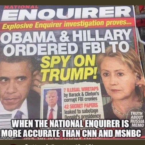 enquirer obama hillary ordered fbi spy on trump more accurate than cnn msnbc