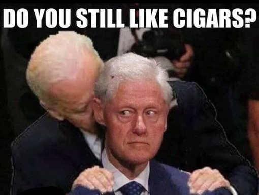 joe biden bill clinton do you still like cigars