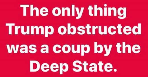 only thing trump obstructed was a coup by the deep state