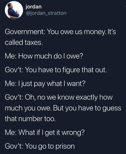 tweet government you owe us taxes have to figure it out if get wrong go to jail