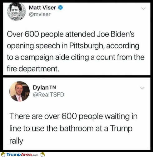 600 people at biden rally 600 in line at bathroom of trump rally