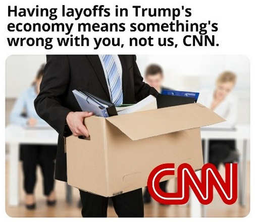 cnn its trumps fault for layoffs not us