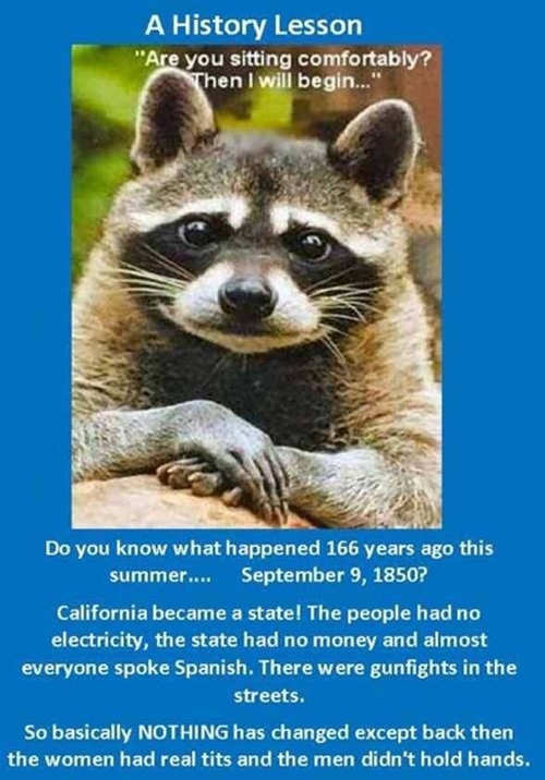 history lesson about california nothing changed since founding
