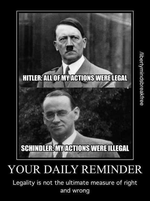 hitler vs schindler legal vs illegal reminder not always measure of right or wrong
