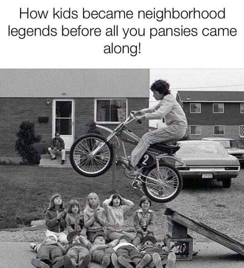 hows kids became legends before all you pansies came along bike jump