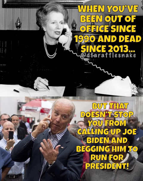 joe biden receives call from dead and out of office margaret thatcher