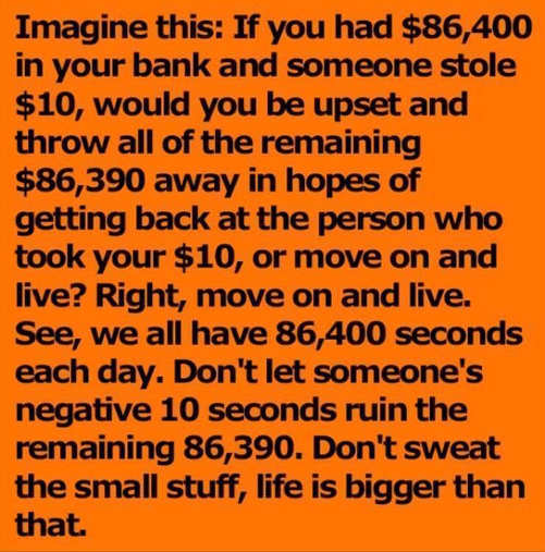 quote if you had 86400 someone stole 10 how upset like seconds in day