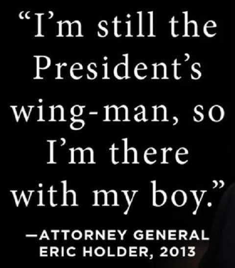 quote im still presidents wing man attorney general eric holder obama