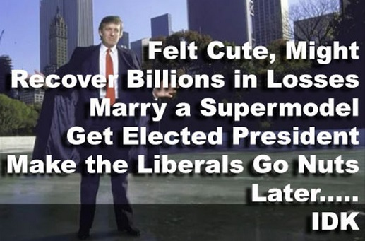 trump might recover billions marry supermodel get elected president make liberals nuts