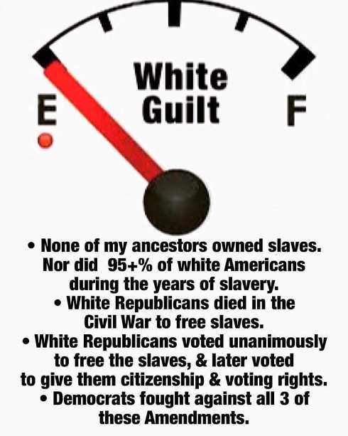 white guilt running on empty didnt own slaves died in civil war voted for freedom