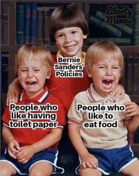 bernie sanders policies peope like having toilet paper food crying babies