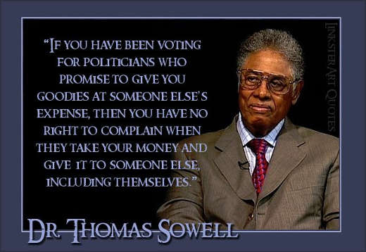quote thomas sowell if you vote for politicians promise goodies someone elses expense to right to complain