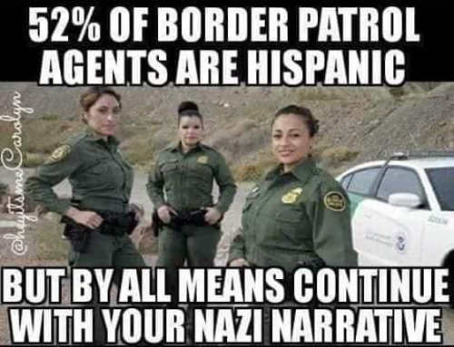 52 percent border patrol hispanic but by all means continue with nazi narrative