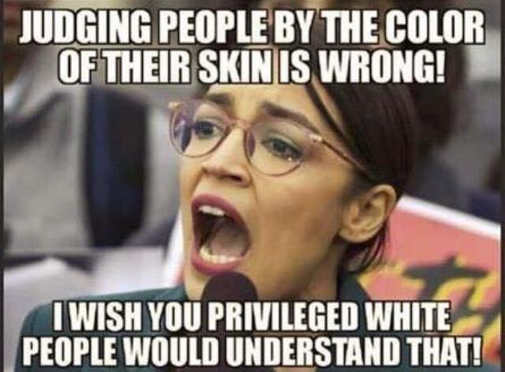 ocasio cortez judging people by color wrong wish you privileged white people would understand that