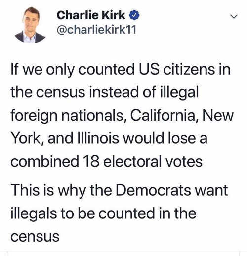 tweet charlie kirk us census citiens big states get 18 more electoral votes because of illegals