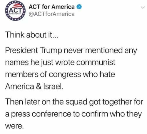 tweet think about it trump never mentioned any names just wrote communist america haters squad held press conference