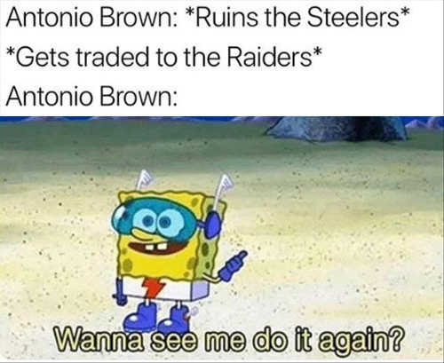 antonio brown ruins steelers gets traded want to see me do it again