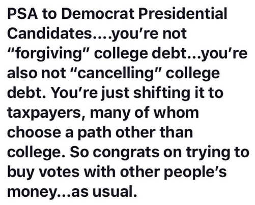 candidates democrat cancelling college debt just shifts buying votes as usual