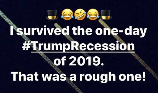 i survived trump 1 day recession 2019 that was rough one