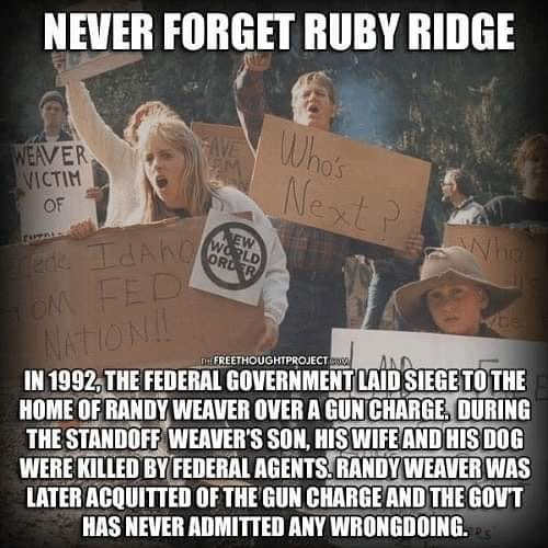never forget ruby ridge government killed over minor gun charage