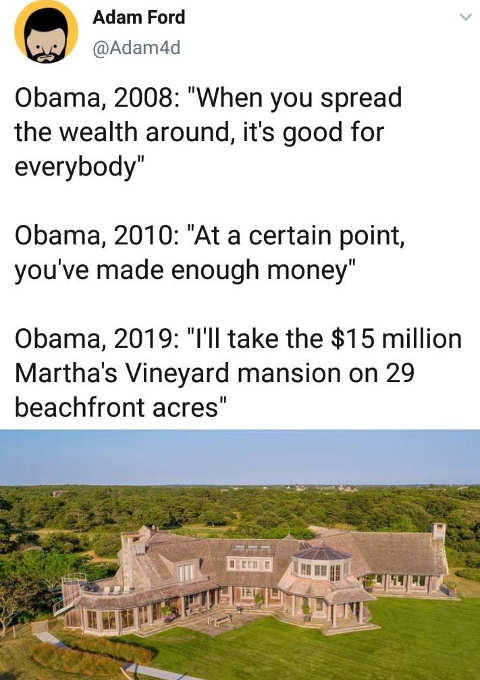 obama 2008 spread wealth 2010 youve made enough money 2019 15 million dollar mansion