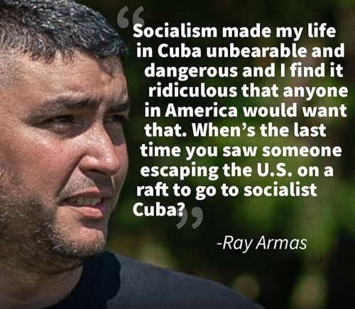 quote socialism made my life in cuba unbearable and dangerous ray armas raft from socialist country