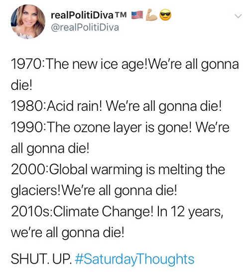 tweet realpolitidiva new ice age acid rain ozone layer global warming climate change shut up