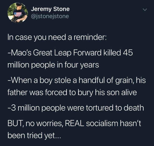 tweet reminder mao great leap forward killed 45 million people but no worries real socialism never tried