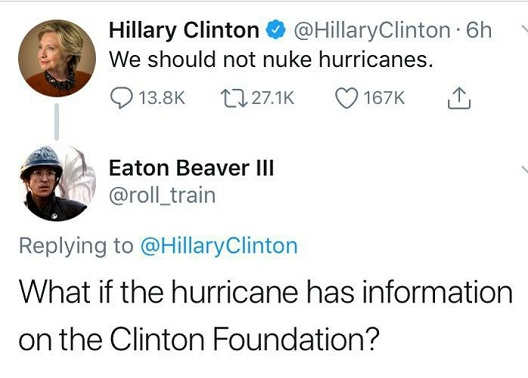 tweet we should not nuke hurricanes what if has info on clinton foundation