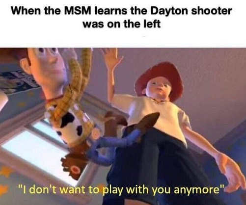 when left finds out dayton shooter was democrat dont want to play with you anymore toy story