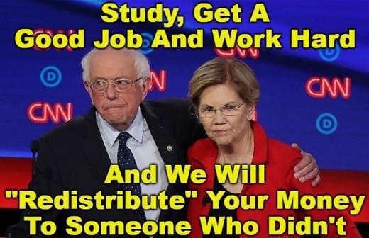 bernie sanders elizabeth warren study hard we will redistribute your money to someone who didnt