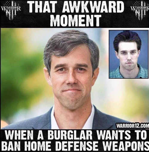beto orourke that awkward moment burglar wants to ban home defense weapons