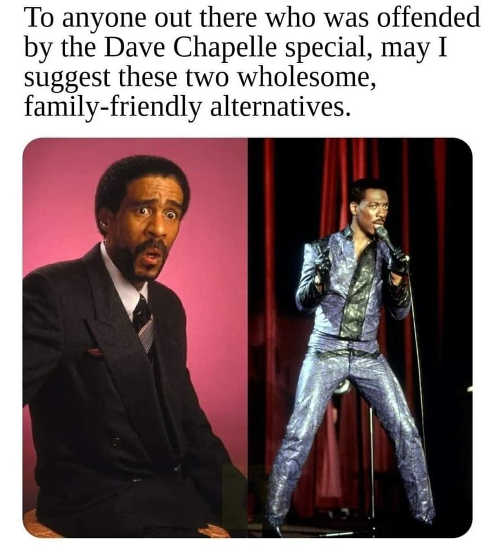 to anyone offended by dave chapelle may suggest wholesome family alternatives richard pryor eddie murphy