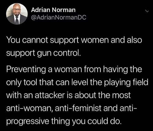 tweet you cannot support women and gun control since only tool to level playing field