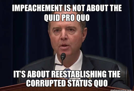 impeachment is not quid pro quot corrupted status quo adam schiff
