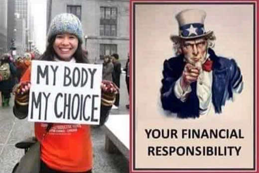 my body my choice your financial responsibility abortion