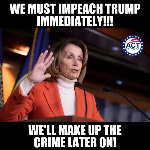 nancy pelosi we must impeach trump well make up crime later on