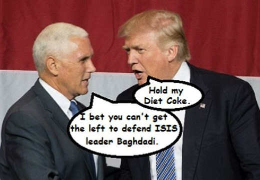 pence bet you cant get liberals defend isis trump hold my diet coke