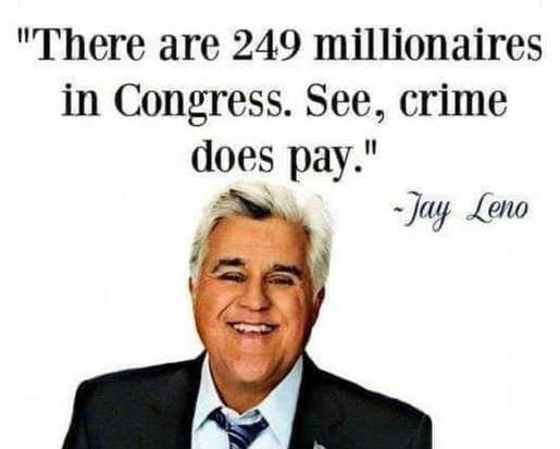 quote jay leno 249 millionaires in congress crime does pay