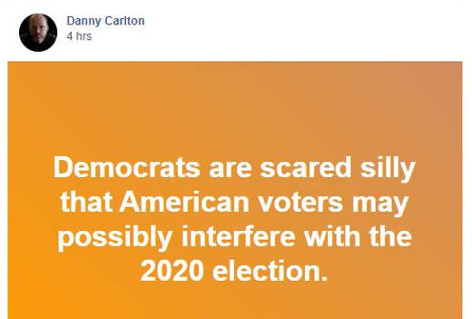 quotes danny calton democrats scared american voters interfere in 2020 election