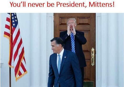 trump youll never be president mittens mitt romney