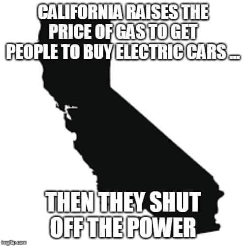 california raises price of gas to get people to buy electric cars then shuts off power