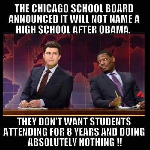 chicago school board announced not name school after obama dont want students for 8 years that do nothing